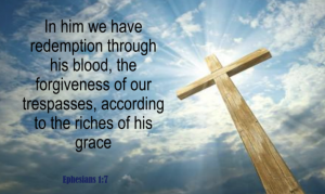 We Have Forgiveness Through His Blood